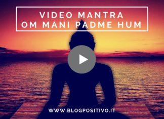 Mantra Om Mani Padme Hum: Significato, Audio e Video