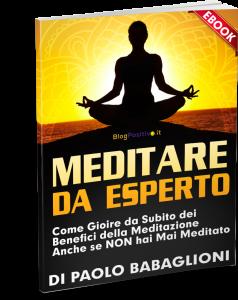 Come Gioire da Subito dei Benefici della Meditazione Anche se NON hai Mai Meditato