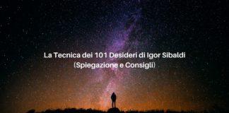 La Tecnica dei 101 Desideri di Igor Sibaldi spiegazione, consigli e video